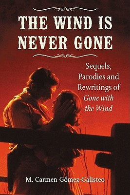 Americana Frankly Scarlett We Were Born To Live Forever A Review Of M Carmen Gomez Galisteo S The Wind Is Never Gone By Attila Mocza