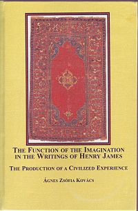 The Function of the Imagination in the Writings of Henry James: The Production of a Civilized Experience